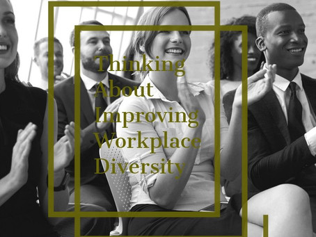 Thinking About Improving Workplace Diversity