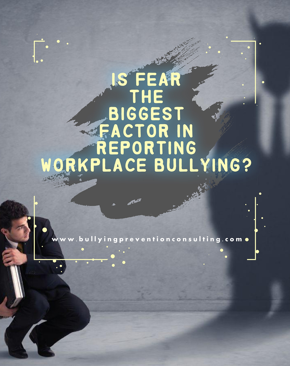 bullying, workplace, workplacebully, lack of trust, toxic workplace,  overcoming bullying, afraid of speak up, workplace, toxic manager, bystander, upstander, accountability, undergraduate experience,management, virtual, effective communication, stop bullying, ideas to stop bullying, diversity, inclusion, workplace culture, incivility at work, workplace culture