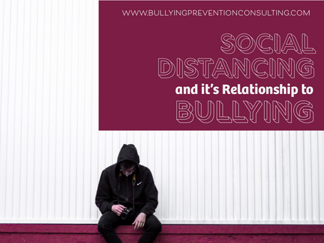 Social Distancing and Its Relationship to Bullying