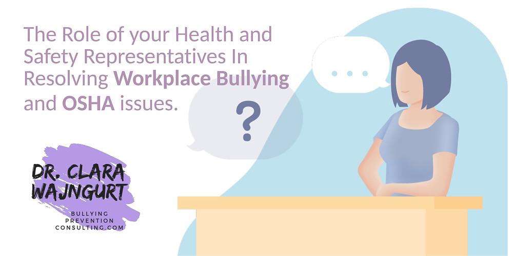 health and safety representatives, OSHA, workplace bullying