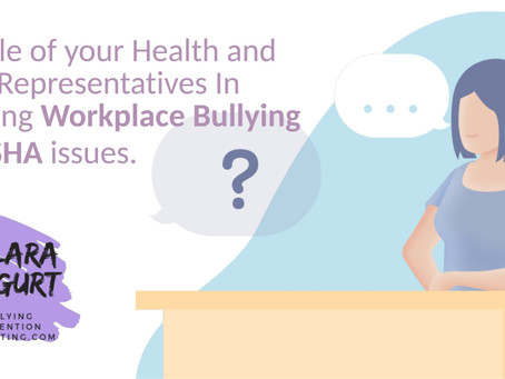 The Role of your Health and Safety Representative In Resolving Workplace Bullying And OSHA issues