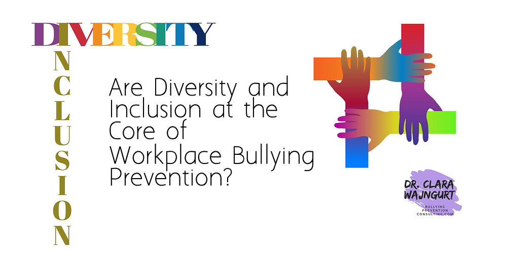 diversity, inclusion, workplace bullying