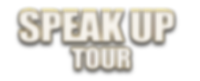 Speak Up Tour Text.png