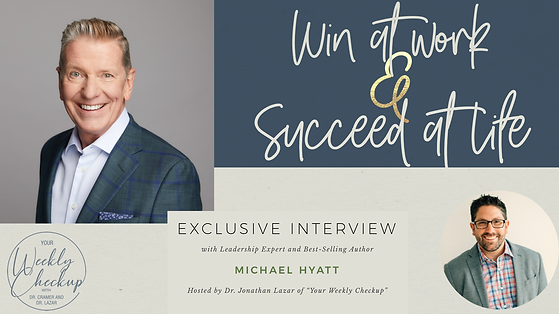 Dr. Lazar and Michael Hyatt