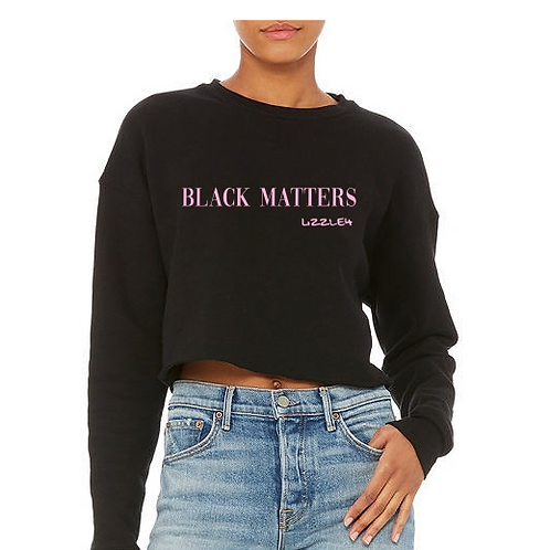 Black Matters x Lizzle4 Ladies' Cropped Crewneck