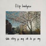 Filip Lundgren - Sluta aldrig ge mig allt du ger mig