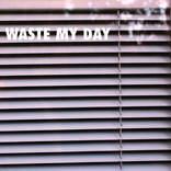KNASH - Waste My Day