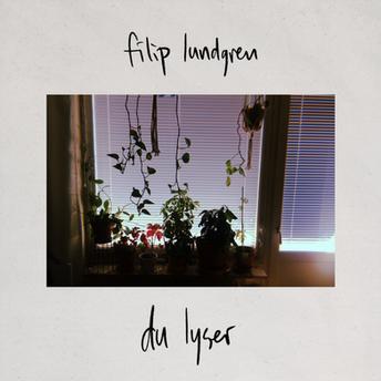 Filip Lundgren - Du lyser