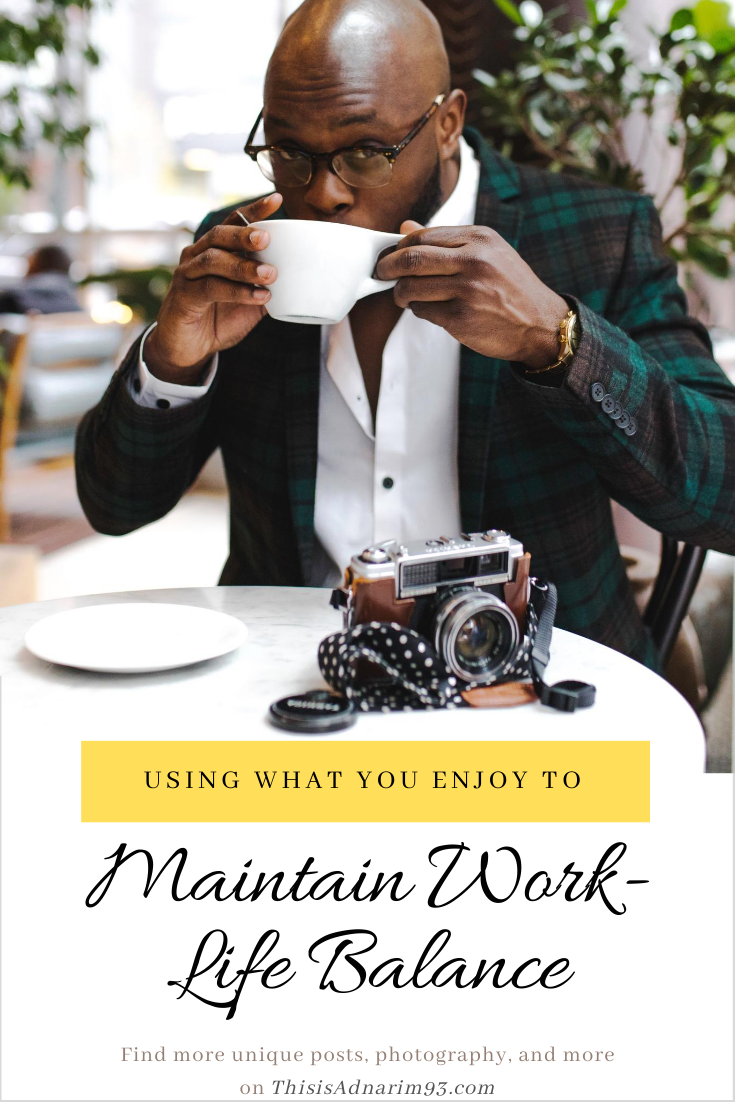 Maintain work-life balance