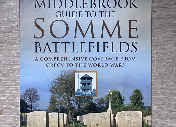 The Middlebrook Guide to the Somme Battlefields, MIDDLEBROOK Martin & Mary