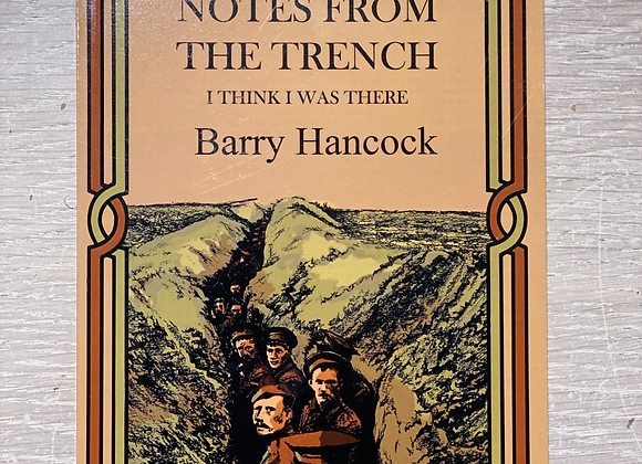 Notes from the Trenches 'I think I was there', Barry HANCOCK