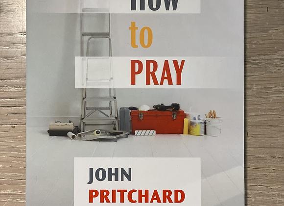 How to Pray, PRITCHARD John
