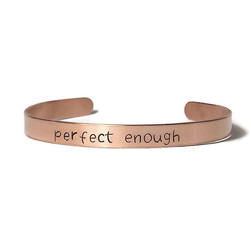 """Copper mantra bracelet hand stamped with """"perfect enough"""" from Snarklets.net"""
