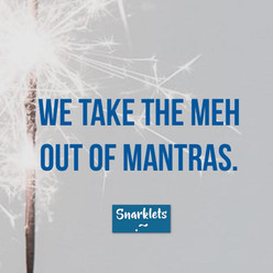 we take the meh out of mantras.jpg