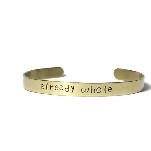 "Brass mantra bracelet hand stamped with ""already whole"" from Snarklets.net"