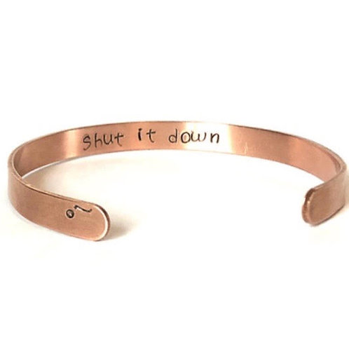 "Copper mantra bracelet hand stamped with ""shut it down"" from Snarklets.net"