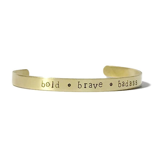 "Brass mantra bracelet hand stamped with ""bold brave badass"" from Snarklets.net"