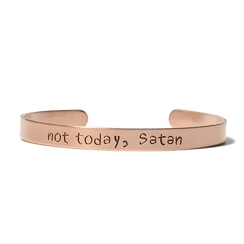 "Copper mantra bracelet hand stamped with ""not today, Satan"" from Snarklets.net"