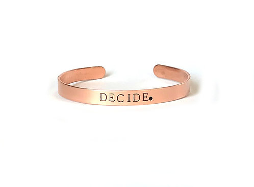 "Copper mantra bracelet hand stamped with ""DECIDE."" from Snarklets.net"