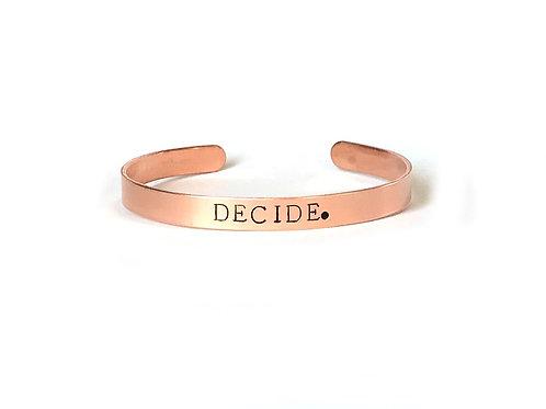 "Copper mantra bracelet hand stamped with ""DECIDE."" from Snarklets.net"