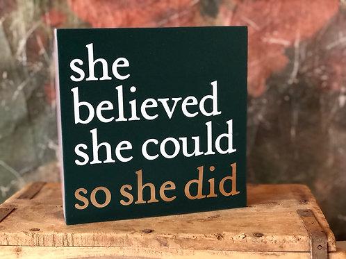 She Belived sign