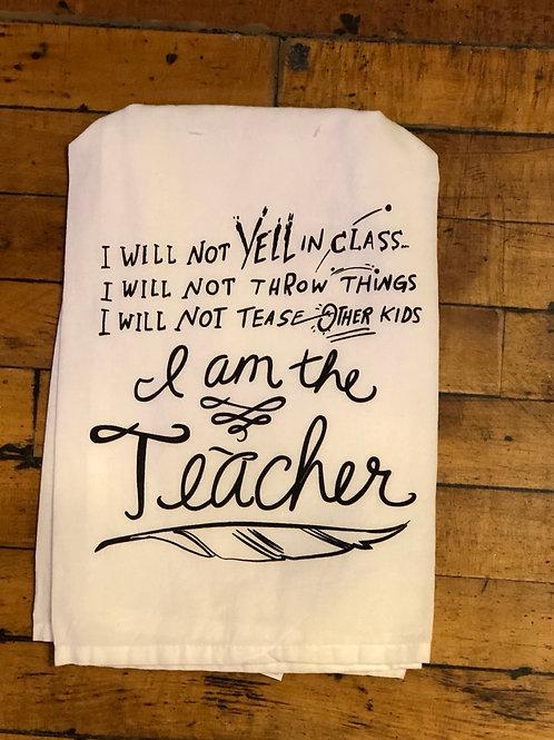 I Am The Teacher towel