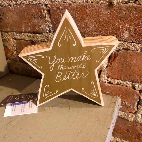 You Make the World Better wooden star