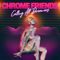 Chrome Friends - Calling All Dreamers