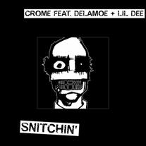 Crome Feat. Delamoe + Lil Dee - Snitchin'