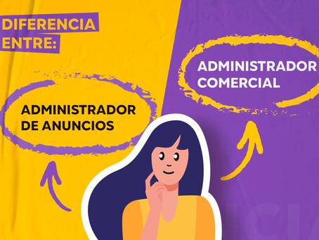 DIFERENCIAS ENTRE EL ADMINISTRADOR DE ANUNCIOS Y EL ADMINISTRADOR COMERCIAL