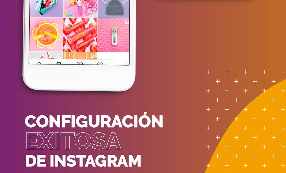 ¿Queres configurar tu instagram exitosamente?