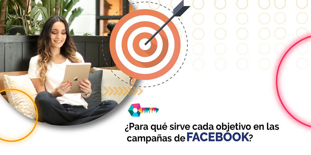 Para qué sirve cada objetivo en las campañas de Facebook