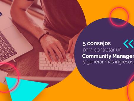 5 consejos para contratar un Community Manager (y generar más ingresos)