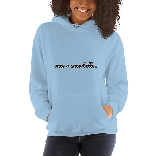 Once a Snowbelle, Always a Snowbelle Hoodie