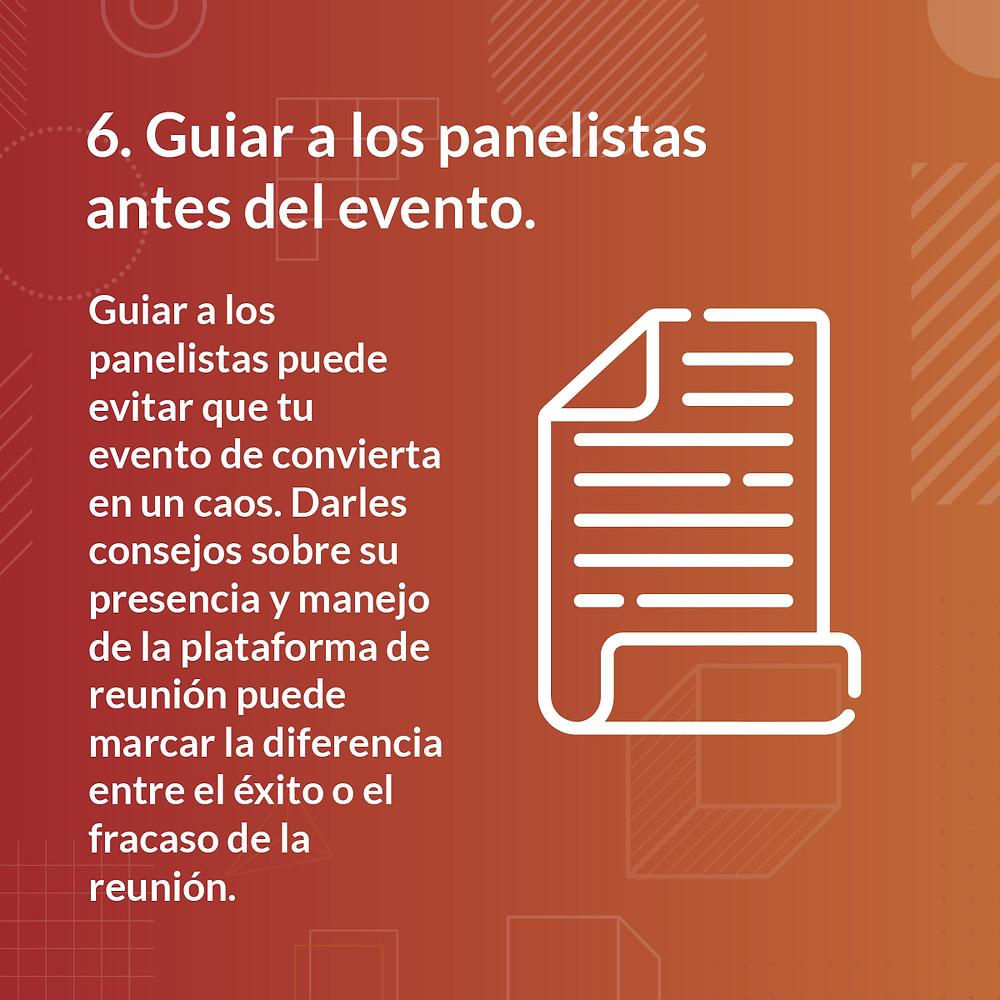 Recomendaciones para eventos virtuales 6. Guiar a los panelistas antes del evento
