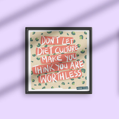 Don't Let Diet Culture Make You Think You Are Worthless Square Poster