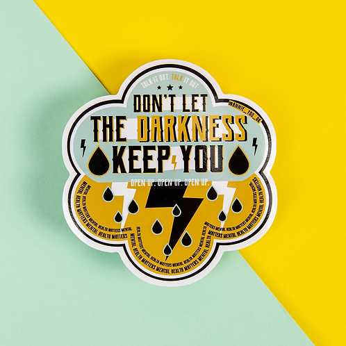 Don't Let The Darkness Keep You Sticker