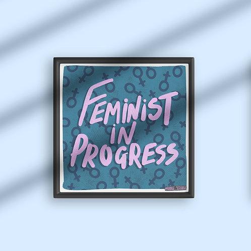 Feminist In Progress Square Poster