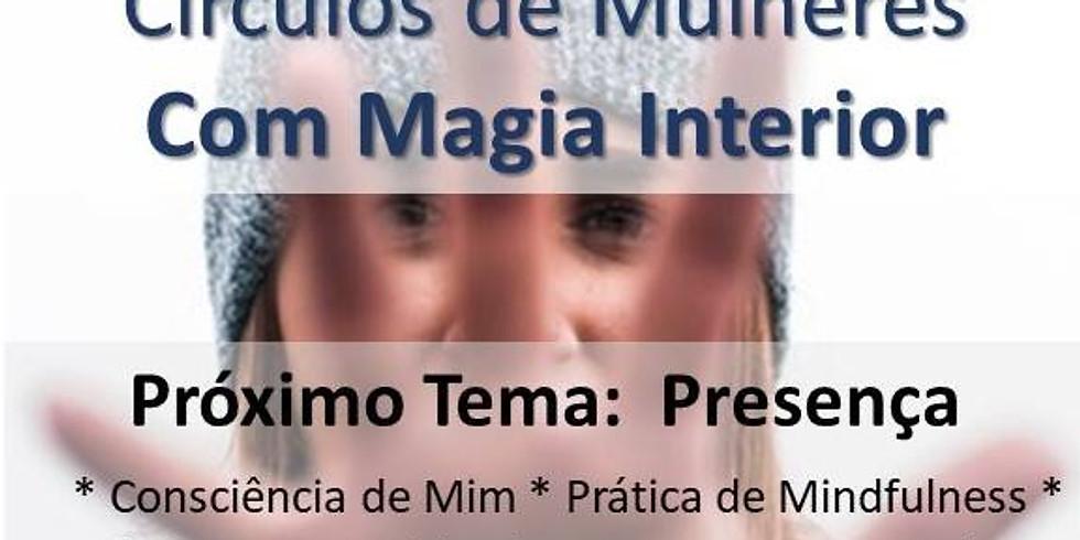 Presença ~ Mulheres com Magia Interior