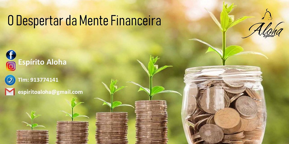 O Despertar da Mente Financeira - Sessão Aberta