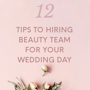 12 Tips for Hiring Beauty Team For Weddi