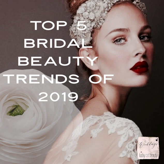 Top Bridal Beauty Trends of 2019