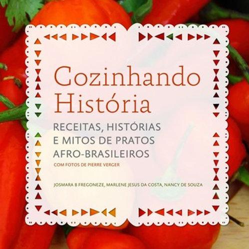 Cozinhando História: receitas, histórias e mitos de pratos afro-brasileiros
