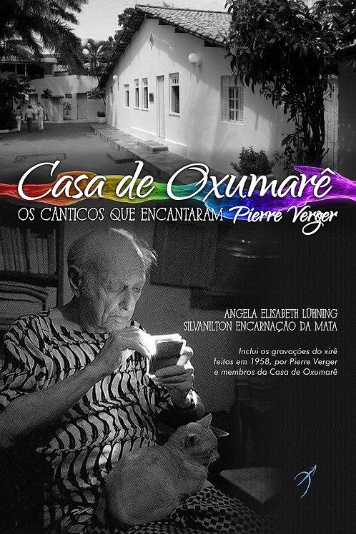Casa de Oxumarê - Os Cânticos Que Encantaram Pierre Verger