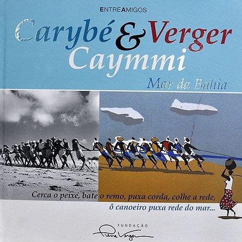 Carybé, Verger & Caymmi - Mar da Bahia