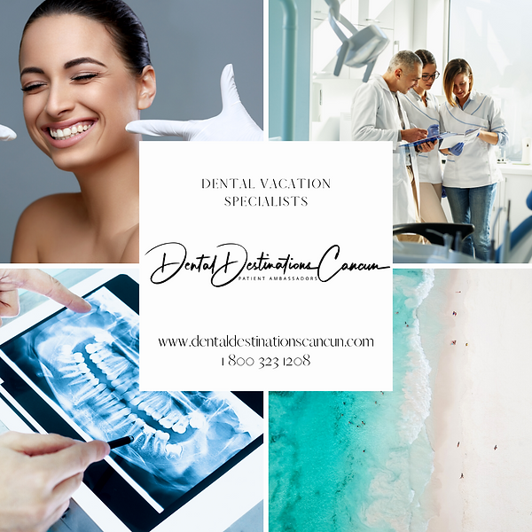 DENTAL DESTINATIONS CANCUN | DENTAL VACA