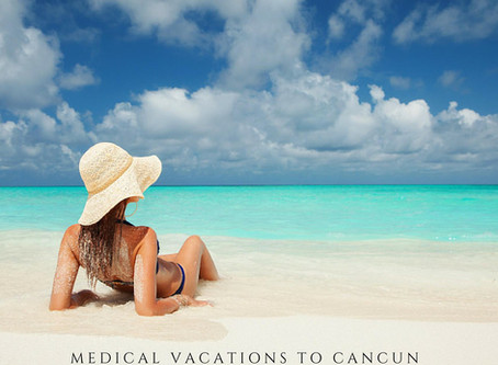 Medical Vacations Cancun Mexico