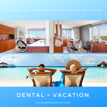 Dental Destinations Cancun | Cancun dentist | Mexico dentist | Dental Vacation Cancun