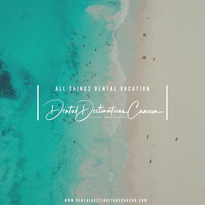 Dental Destinations Cancun | Dental Vaca