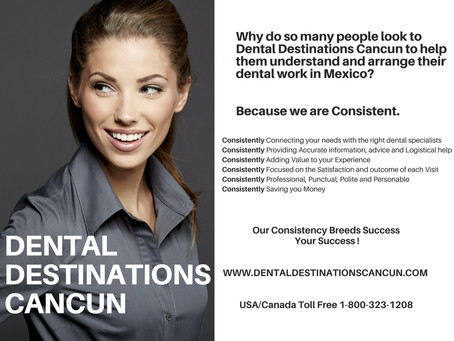Our Consistency, Your Success– Dental Vacation Cancun
